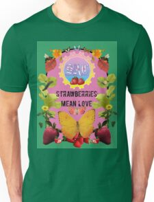 Strawberries Mean Love - A Tribute Unisex T-Shirt