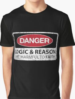 DANGER Logic & Reason are harmful to faith (Aged) Graphic T-Shirt