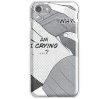 Why am I crying? iPhone Case/Skin