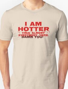 Hotter Than Most Unisex T-Shirt