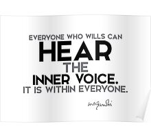 hear the inner voice - gandhi Poster