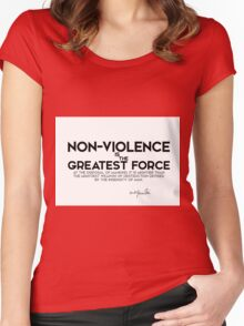 non-violence is the greatest force - gandhi Women's Fitted Scoop T-Shirt