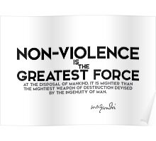 non-violence is the greatest force - gandhi Poster