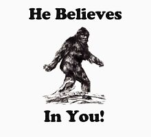 HE BELIEVES IN YOU Unisex T-Shirt
