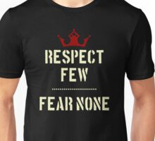 Respect few, fear none  Unisex T-Shirt
