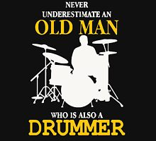 Never underestimate an Old man Who is also a Drummer T-Shirt