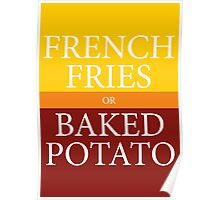 FRENCH FRIES or BAKED POTATO Poster