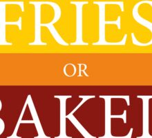 FRENCH FRIES or BAKED POTATO Sticker