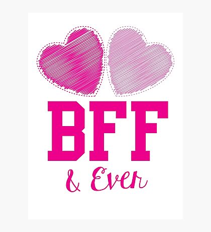 BFF & eva (Best friends forever and ever) Photographic Print