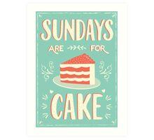 Sundays Are For Cake Art Print