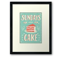 Sundays Are For Cake Framed Print