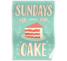 Sundays Are For Cake Poster