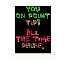 All The Time Phife Art Print