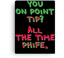 All The Time Phife Canvas Print