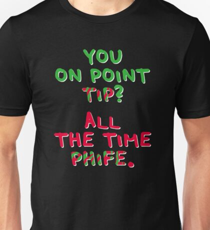 All The Time Phife Unisex T-Shirt