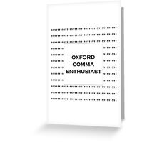 The Oxford Comma Enthusiast Greeting Card