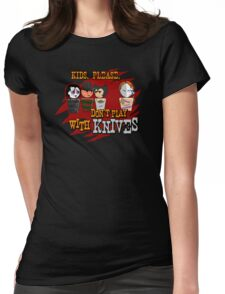 Don't Play With Knives Womens Fitted T-Shirt