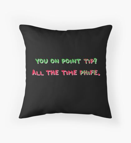 You On Point Tip? Throw Pillow