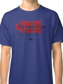 Onward And Upward Classic T-Shirt