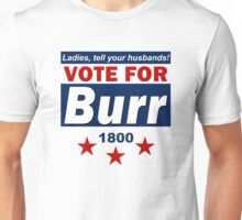 Vote For Burr Unisex T-Shirt