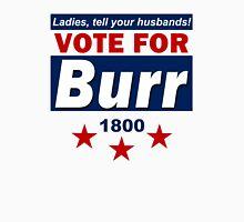 Vote For Burr Unisex T-Shirt