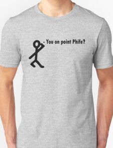 You on point phife? T-Shirt