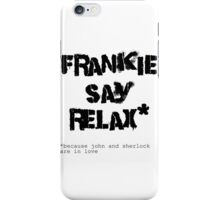 JOHNLOCK | Frankie Say Relax (Because John and Sherlock Are in Love) iPhone Case/Skin