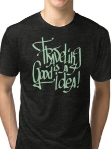 traveling is a good idea Tri-blend T-Shirt