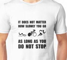 Slowly Go Triathlon Unisex T-Shirt