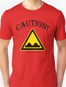 CAUTION!   ADULT CONTENT! Unisex T-Shirt
