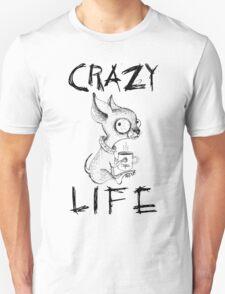 CRAZY LIFE Unisex T-Shirt