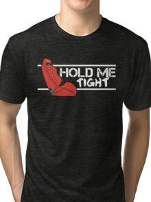 Red SR3 Recaro - HOLD ME TIGHT! (White) Tri-blend T-Shirt