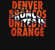 denver broncos united in Orange 2016 super bowl champions Unisex T-Shirt