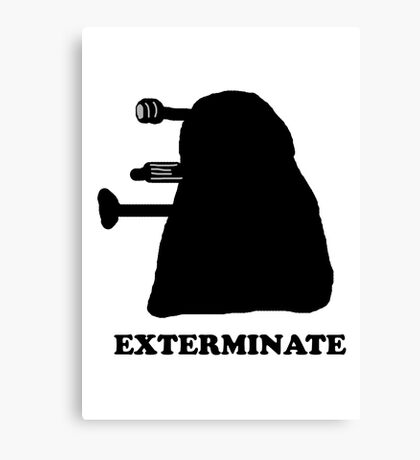 EXTERMINATE DALEK IN THE SHADOWS Canvas Print