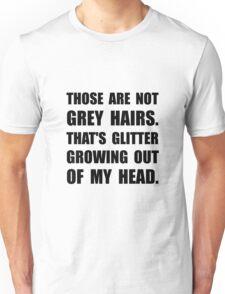 Grey Hairs Glitter Unisex T-Shirt