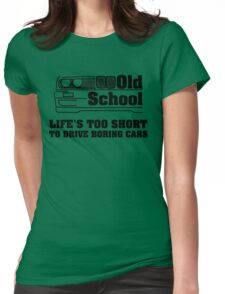 E30 Life's too short to drive boring cars Womens Fitted T-Shirt