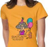 Funny Birthday Old Age Alternatives Womens Fitted T-Shirt