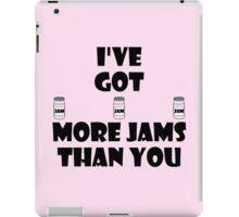 I've Got More Jams Than You iPad Case/Skin