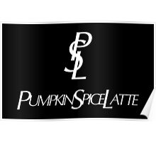 Pumpkin Spice Latte (BLACK) Poster