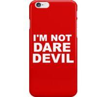 I'm Not Daredevil iPhone Case/Skin
