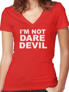 I'm Not Daredevil Women's Fitted V-Neck T-Shirt