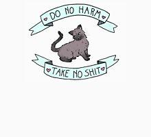 Do No Harm, Take No Shit Unisex T-Shirt