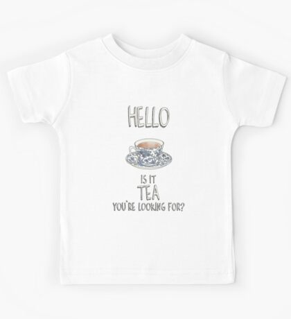 Hello - Is it tea you're looking for? Illustrated Design Kids Tee