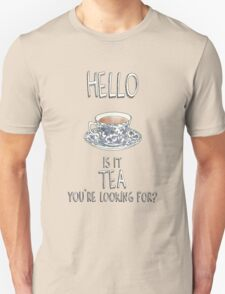 Hello - Is it tea you're looking for? Illustrated Design T-Shirt