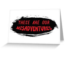 misadventures Greeting Card