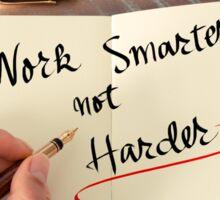 Work Smarter Not Harder Sticker