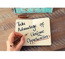 Take Advantage Of Unique Opportunities Photographic Print