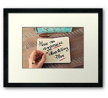 Have An Aggressive Marketing Plan Framed Print