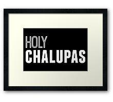 Holy Chalupas in white Framed Print
