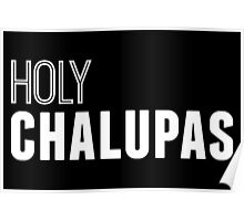 Holy Chalupas in white Poster